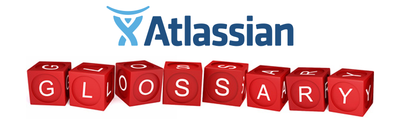 Atlassian Glossary in Plain English